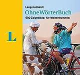 Langenscheidt Ohne-Wörter-Buch: 600 Zeigebilder für Weltenbummler -