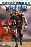 echange, troc Robert Rodi, Mike Choi - Astonishing Thor : Les retrouvailles