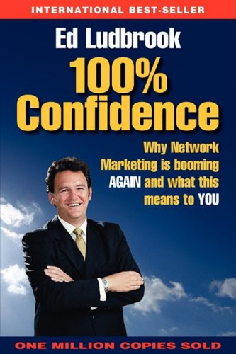 100% Confidence: Why Direct Sales/Network Marketing is booming AGAIN and what this means to YOU PDF