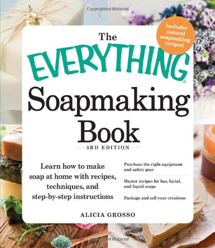 The Everything Soapmaking Book: Learn How to Make Soap at Home with Recipes, Techniques, and Step-by-Step Instructions - Purchase the right equipment ... soaps, and Package and sell your creations (Chemical Engineering Books compare prices)
