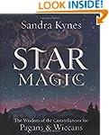 Star Magic: The Wisdom of the Constel...