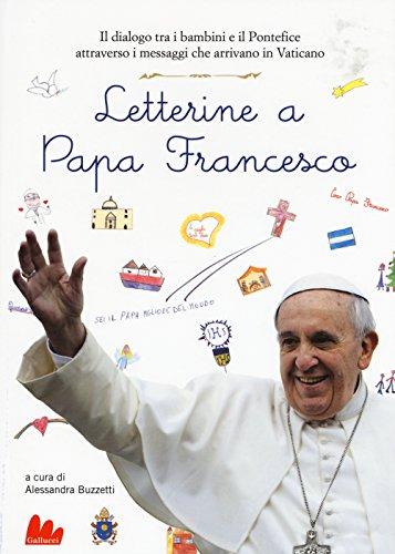 Letterine a papa Francesco Il dialogo tra i bambini e il pontefice attraverso i messaggi che arrivano in Vatic PDF