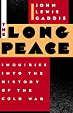 The Long Peace: Inquiries Into the History of the Cold War (0195043359) by Gaddis, John Lewis