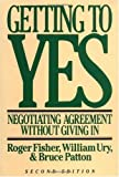 By William L. Ury, Roger Fisher, Bruce M. Patton: Getting to Yes: Negotiating Agreement Without Giving In Second (2nd) Edition