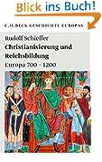 Christianisierung und Reichsbildungen: Europa 700 - 1200