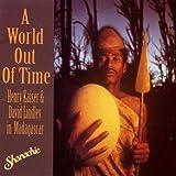 A World Out Of Time /Vol.1par Henry Kaiser/David...
