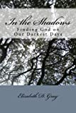 In the Shadows: Finding God on our Darkest Days