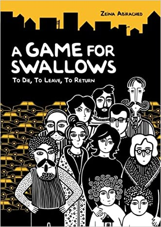 A Game for Swallows: To Die, To Leave, To Return (Nonfiction - Young Adult) written by Zeina Abirached