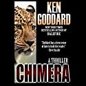 Chimera: A Thriller Audiobook by Ken Goddard Narrated by R. C. Bray