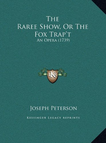 The Raree Show, or the Fox Trap't: An Opera (1739)