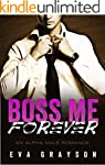 Boss Me Forever (Boss Me, Book Three)...