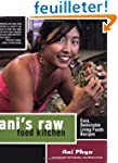 Ani's Raw Food Kitchen: Easy, Delecta...