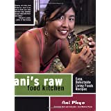 Ani's Raw Food Kitchen: Easy, Delectable Living Foods Recipesby Ani Phyo