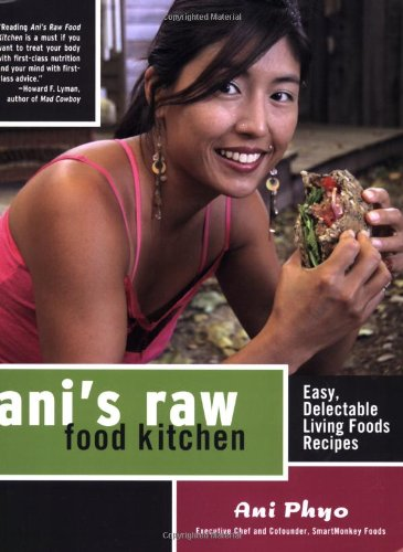 Ani'S Raw Food Kitchen: Easy, Delectable Living Foods Recipes