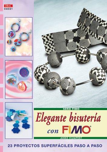 Serie Fimo nº 21. ELEGANTE BISUTERÍA CON FIMO (Tendencias Creadas Por Ti)