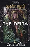 Delta - Spider World: v. 2: Delta v. 2 (Epic Visionary Fiction) Colin Wilson