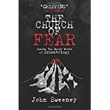 The Church of Fear: Inside The Weird World of Scientologyby John Sweeney