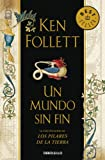 Ken Follett Un mundo sin fin / World Without End