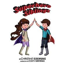 Superhero Siblings: Volume 1 | Livre audio Auteur(s) : Christine Dzidrums Narrateur(s) : Joseph Dzidrums
