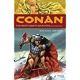 Conan Volume 1: The Frost-Giant's Daughter and Other Stories (Conan (Dark Horse)) ~ Kurt Busiek