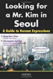 img - for Looking for a Mr. Kim in Seoul: A Guide to Korean Expressions book / textbook / text book