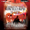 The Blood: Morpheus Road, Book 3 Audiobook by D. J. MacHale Narrated by Nick Podehl