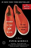 Orange Is the New Black: My Year in a Womens Prison by Kerman, Piper (2011) Paperback