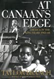 At Canaan's Edge: America in the King Years, 1965-68 (068485712X) by Taylor Branch