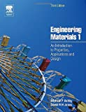 Engineering Materials 1. An Introduction to Properties, Applications and Design: v. 1
