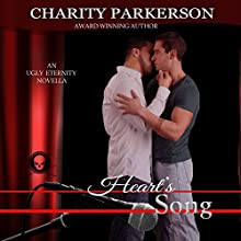 Heart's Song: Ugly Eternity, Book 2 (       UNABRIDGED) by Charity Parkerson Narrated by Hollie Jackson