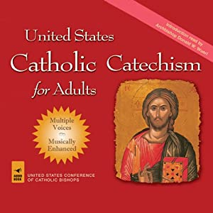 United States Catholic Catechism for Adults | [United State Conference of Catholic Bishops]