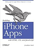 img - for Building iPhone Apps with HTML, CSS, and JavaScript: Making App Store Apps Without Objective-C or Cocoa (Edition 1) by Jonathan Stark [Paperback(2010  ] book / textbook / text book