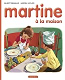img - for Martine HB: Martine a LA Maison (French Edition) book / textbook / text book