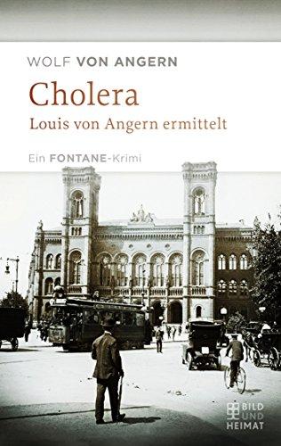 Angern, Wolf von: Cholera: Louis von Angern ermittelt