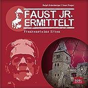 Frankensteins Erben (Faust jr. ermittelt 11) | Sven Preger, Ralph Erdenberger