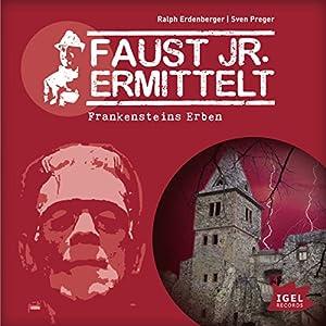 Frankensteins Erben (Faust jr. ermittelt 11) Hörspiel