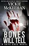 The Bones Will Tell (Skye Cree, Book 2)