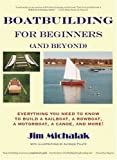 Boatbuilding for Beginners (And Beyond)