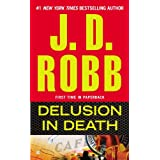 Delusion in Death (In Death, Book 35) ~ J. D. Robb