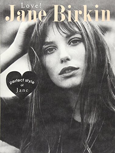 Love!Jane Birkin―perfect style of Jane (MARBLE BOOKS Love Fashionista)