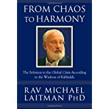 From Chaos to Harmony: The Solution to the Global Crisis According to the Wisdom of Kabbalah ~ Michael Laitman