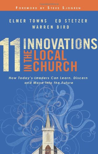 11 Innovations in the Local Church: How Today's Leaders...