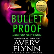 Bullet Proof: A MacKenzie Family Novella | Avery Flynn