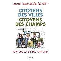 Citoyens des villes, citoyens des champs: Pour une égalité des territoires