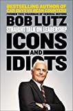 Icons and Idiots: Straight Talk on Leadership