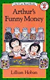 Arthur's Funny Money (I Can Read Book 2) (0064440486) by Hoban, Lillian
