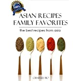 Asian Recipes - 50 Tasty & Easy Made Unique Exotic Recipes (With Images Of Each Dish And Chef's Note) ~ Charles Ho