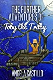 The Further Adventures of Toby the Trilby (The Toby the Trilby Series)