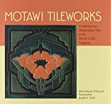 img - for Motawi Tileworks: Contemporary Handcrafted Tiles in the Arts & Crafts Tradition book / textbook / text book