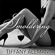 Smoldering (       UNABRIDGED) by Tiffany Aleman Narrated by Jillian Macie